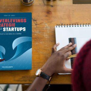 'Waarom 'Overlevingsstrategie voor startups' Zo overleef je een crisis in 5 stappen'?' door Tony de Bree