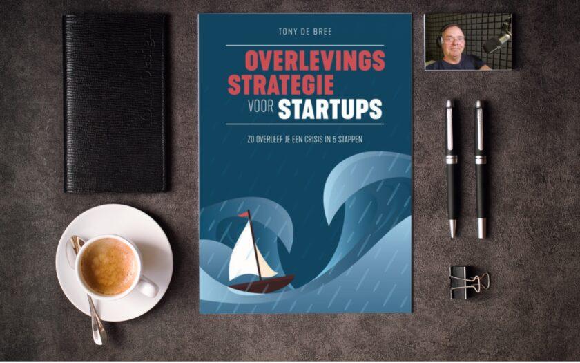 Overlevingsstrategie voor startups Zo overleef je een crisis in 5 stappen audioboek door Tony de Bree