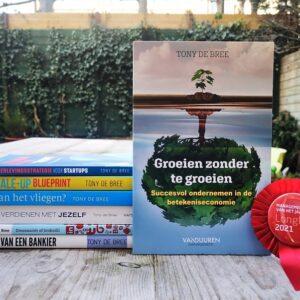 Persoonlijk Groeien zonder-te groeien in de betekeniseconomie door Tony de Bree